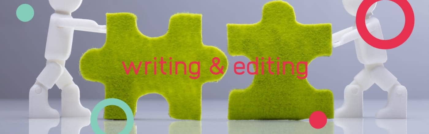 a header image with the headline writing and editing written over two figurines pushing two green felt puzzle pieces towards each other
